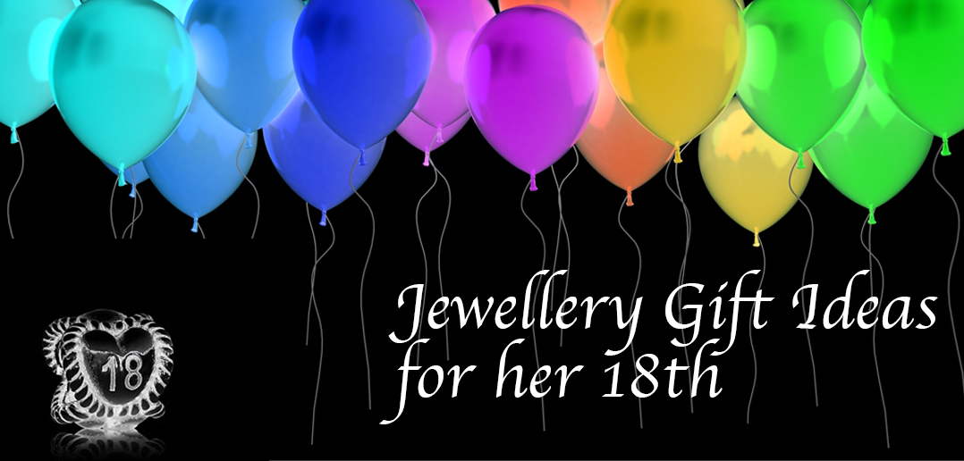 Six Jewellery Gift Ideas For Her 18th Birthday