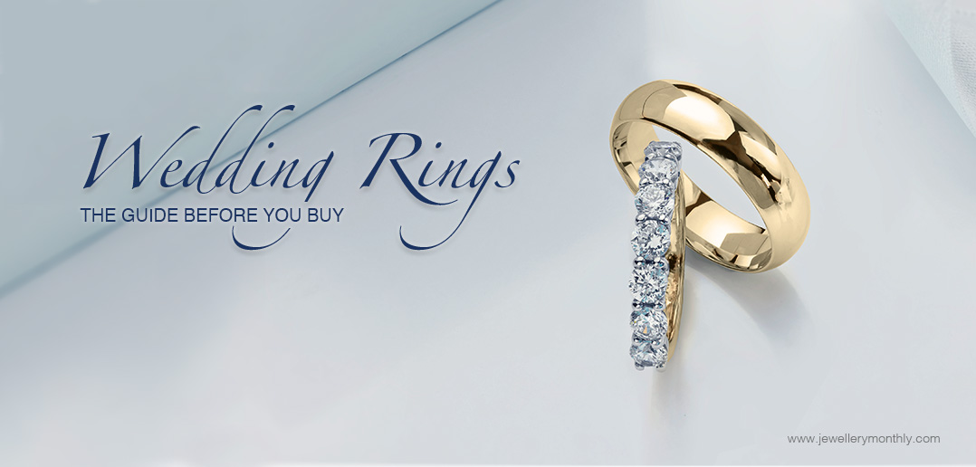 Buying a Wedding Ring Read this first Jewellery Watch Magazine