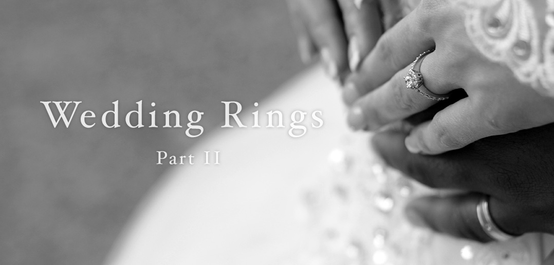 Buying a Wedding Ring Part II Jewellery Watch Magazine